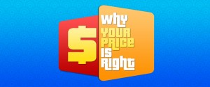 why-your-price-is-right